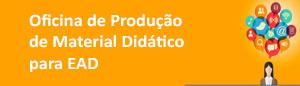 Oficina de Produção de Material Didático para EAD